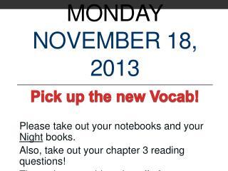 Monday November 18, 2013
