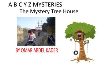 The Mystery Tree House
