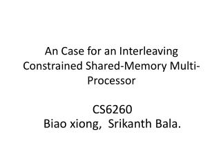 An Case for an Interleaving Constrained Shared-Memory  Multi-Processor