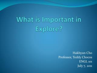 What is Important in Explore?
