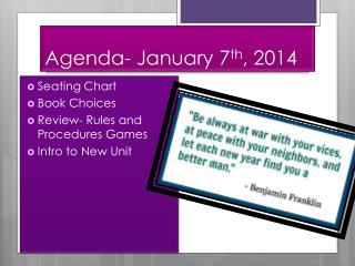 Agenda- January 7 th , 2014