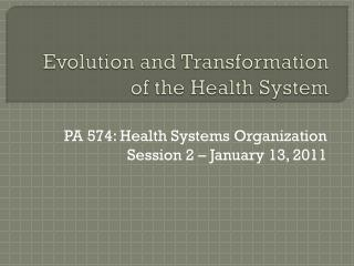 Evolution  and Transformation of the  Health System