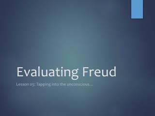 Evaluating Freud