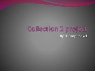 Collection 2 project