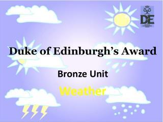 Duke of Edinburgh's Award Bronze Unit Weather