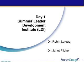 Day 1  Summer Leader Development Institute (LDI)