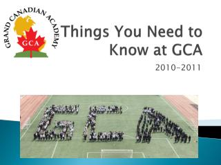 Things You Need to Know at GCA