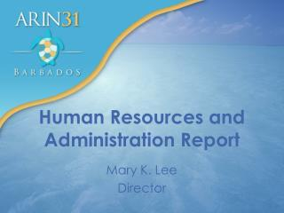 Human Resources and Administration Report