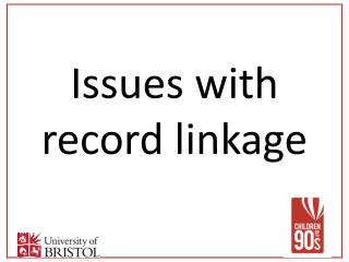 Issues with record linkage