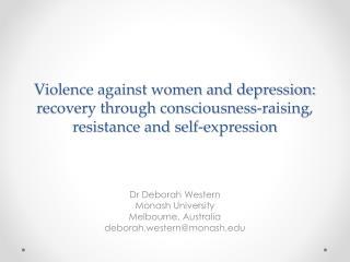 Dr Deborah Western Monash University Melbourne, Australia d eborah.western@monash