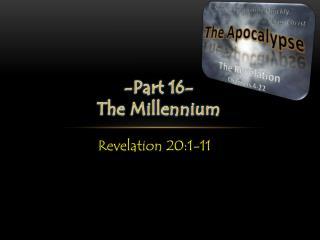 -Part  16- The  Millennium