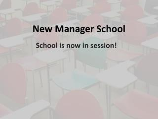 New Manager School