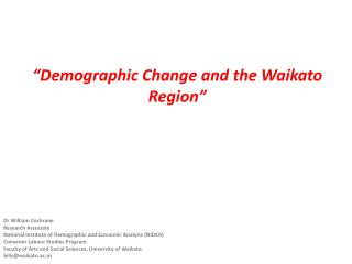 """Demographic Change and the Waikato Region"""