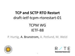 TCP and SCTP RTO Restart draft-ietf-tcpm-rtorestart-01 TCPM WG IETF-88