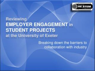 Reviewing Employer Engagement  in  Student projects  at the University of Exeter