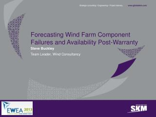 Forecasting Wind Farm Component Failures and Availability Post-Warranty