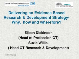 Delivering an Evidence Based Research  Development Strategy- Why,  how and wherefore