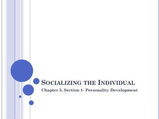 Socializing the Individual