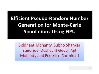 Efficient Pseudo-Random Number Generation for Monte-Carlo Simulations Using  GPU