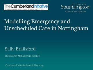 Modelling Emergency and Unscheduled Care in Nottingham