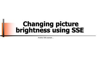 Changing picture brightness using SSE