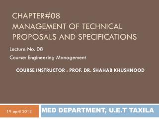 Chapter#08 MANAGEMENT OF TECHNICAL PROPOSALS AND SPECIFICATIONS
