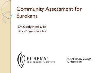 Community Assessment for  Eurekans