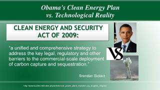 Obama's Clean Energy Plan v s .  Technological Reality