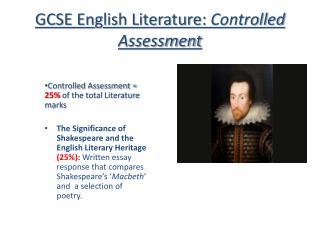 GCSE En g lish Literature:  Controlled Assessment