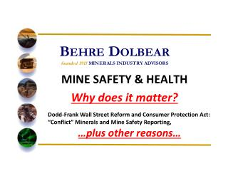 MINE SAFETY & HEALTH Why does it matter?