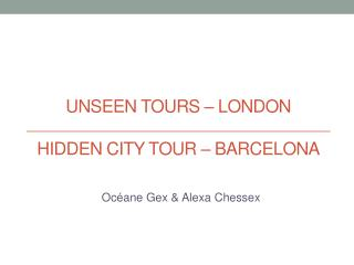Unseen Tours  – London Hidden  City Tour – Barcelona