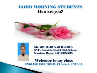 GOOD MORNING STUDENTS How are you?