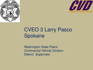 CVEO 3 Larry  Pasco Spokane Washington  State Patrol Commercial Vehicle Division