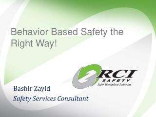 Behavior Based Safety the Right Way!