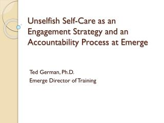 Unselfish Self-Care as an Engagement Strategy and an Accountability Process at Emerge