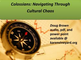 Doug Brown audio, pdf, and power point available @ karenvineyard