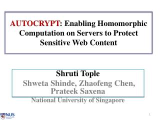 AUTOCRYPT : Enabling  Homomorphic  Computation  on Servers  to Protect Sensitive Web Content