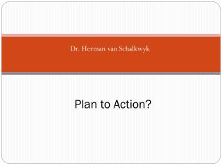 Plan to Action?