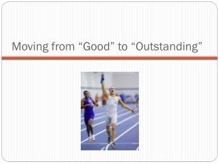 "Moving from ""Good"" to ""Outstanding"""