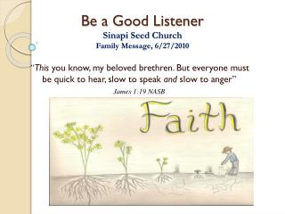 B e a Good Listener Sinapi Seed  Church Family Message, 6 /27/2010