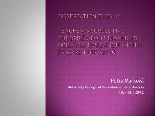 Petra Marková University College  of Education of Linz ,  Austria 10. - 13.4.2012