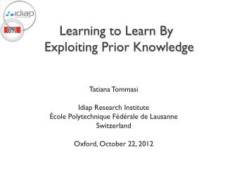 Learning to Learn By Exploiting Prior Knowledge