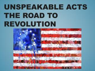 Unspeakable Acts The Road to Revolution
