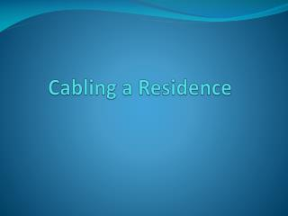 Cabling a Residence