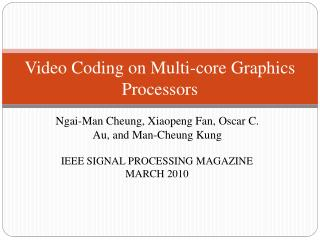 Video Coding on Multi-core Graphics Processors