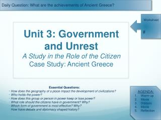 Unit 3: Government and Unrest A Study in the Role of the Citizen Case Study: Ancient Greece