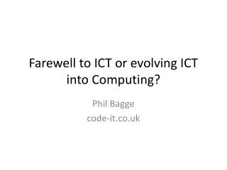 Farewell to ICT or evolving ICT into Computing?