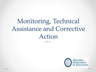 Monitoring, Technical Assistance and Corrective Action
