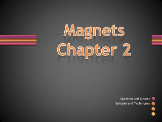 Magnets Chapter 2