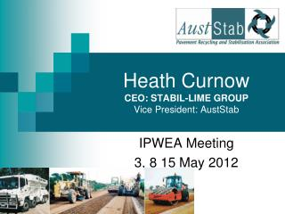 Heath Curnow CEO: STABIL-LIME GROUP Vice President:  AustStab